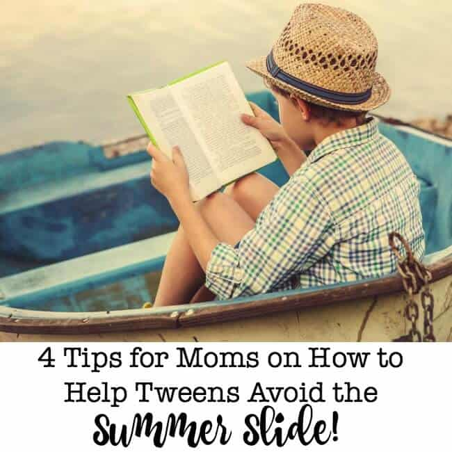 4 Tips for Moms on How to Help Tweens Avoid the Summer Slide!