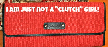 "I Am SO Not a ""Clutch"" Person…. {Share Your Life}"