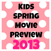 Spring Movies for Kids {2013}!