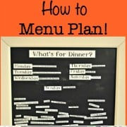 How to Menu Plan {How to Organize Your Life #7}