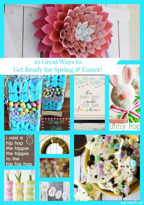 10 Great Ways to Decorate and Get Ready for Spring and Easter!