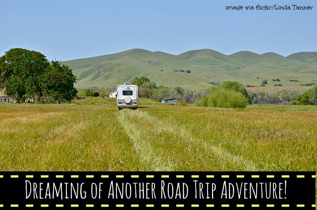 Dreaming Of Another Road Trip Adventure: Go RV'ing!