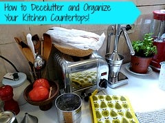 How to Declutter and How to Organize Your Kitchen Countertops!