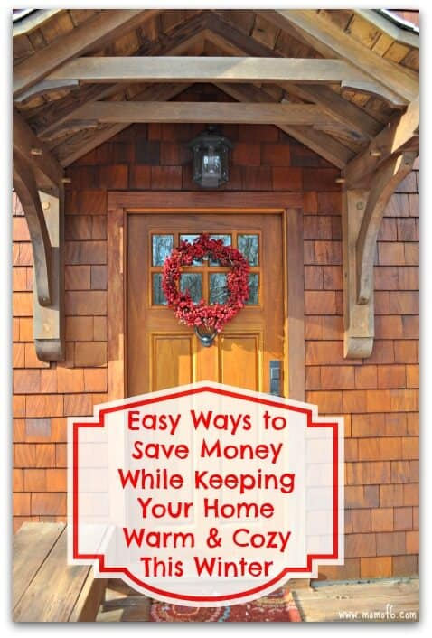 Easy Ways to Save Money While Keeping Your Home Warm & Cozy This Winter