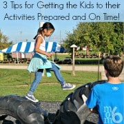 3 Tips for Getting the Kids to Their Activities Prepared and On Time!