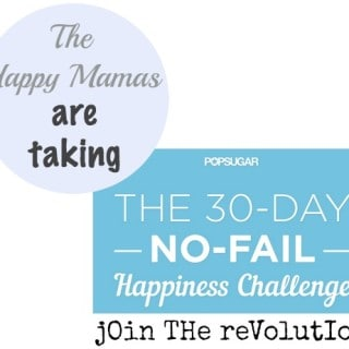 I'm Taking the PopSugar 30-Day No Fail Happiness Challenge! Will You Join Me?
