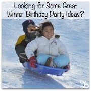 Looking for Some Great Winter Birthday Party Ideas? Snowmen and Sledding Party!