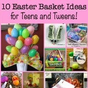 10 Easter Basket Ideas for Teens and Tweens!