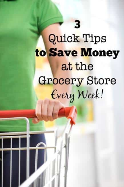 3 quick tips to save money at the grocery store every week