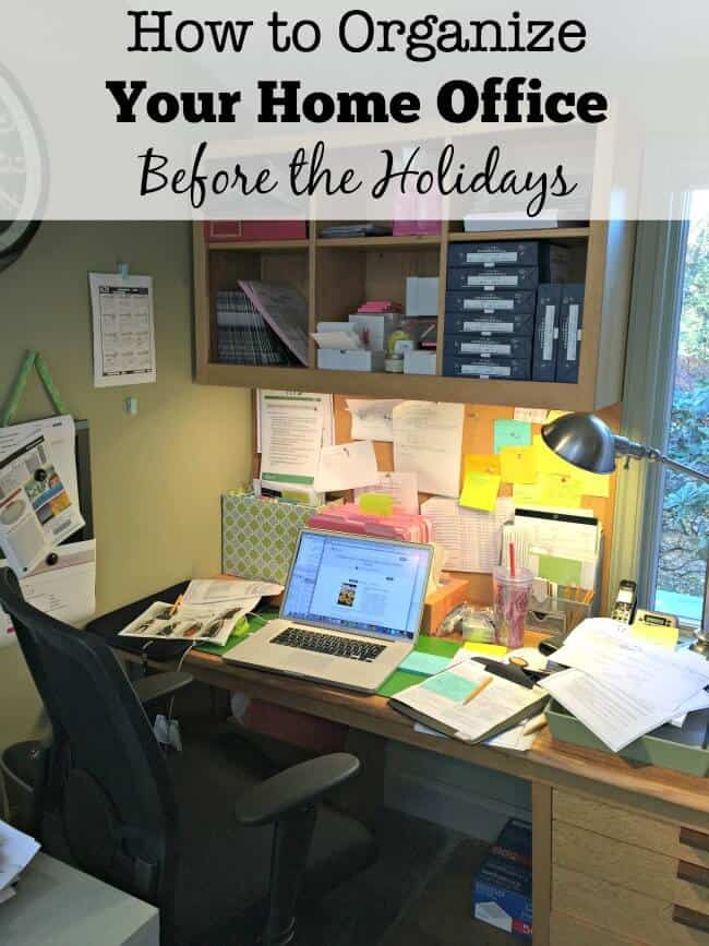 how to organize your home office before the holidays momof6. Black Bedroom Furniture Sets. Home Design Ideas