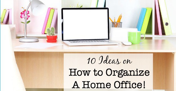 10 ideas on how to organize a home office momof6