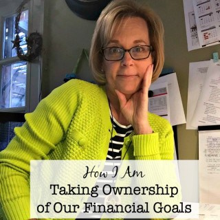How I Am Taking Ownership of Our Financial Goals