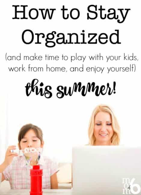 Here are my tips on how to stay organized this summer so you can spend time with your kids, stay on top of your work, and find some time to yourself.