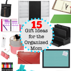 15 Gift Ideas for the Organized Mom (or the Mom who aspires to be!)