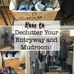 How to Declutter Your Entryway and Mudroom!