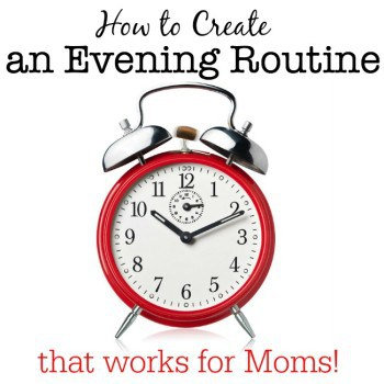 Here's how to create an evening routine for Mom, so that we can get our family ready for the next day- and start that day in a calm and happy manner, instead of a crazed and panicked one!