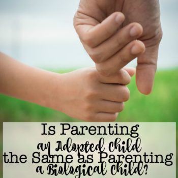 Is Parenting an Adopted Child the Same as Parenting a Biological Child?