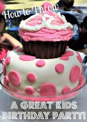 How to Throw a Great Kids Birthday Party- At Home!