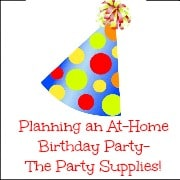 Planning an at-home Birthday Party… The party supplies