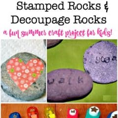 Stamped Rocks and Decoupage Rocks (A Fun Summer Craft Project with Kids!)