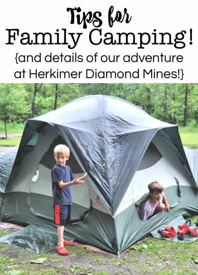 Before you hit the road- let me share with you our tips for family camping! And if you're looking for some camping inspiration- check out our camping trip to the Herkimer Diamond Mines!