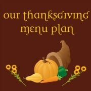 Our Thanksgiving Menu Plan