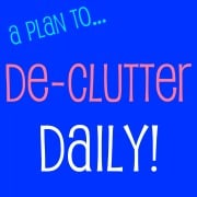 How To… Stay On Top Of The Housework. De-Clutter Daily!