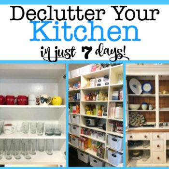 You CAN Declutter Your Kitchen in 7 Days!