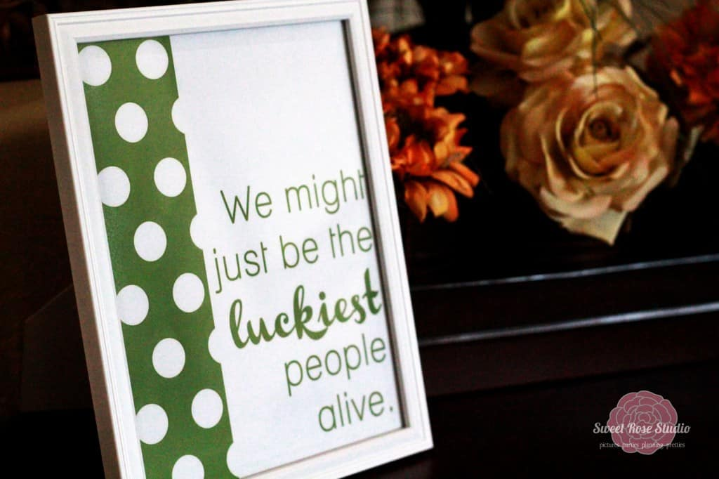 Luckiest people alive printable