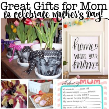 Great Gifts for Mom to Celebrate Mother's Day!