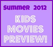 Kids Movies Summer 2012!