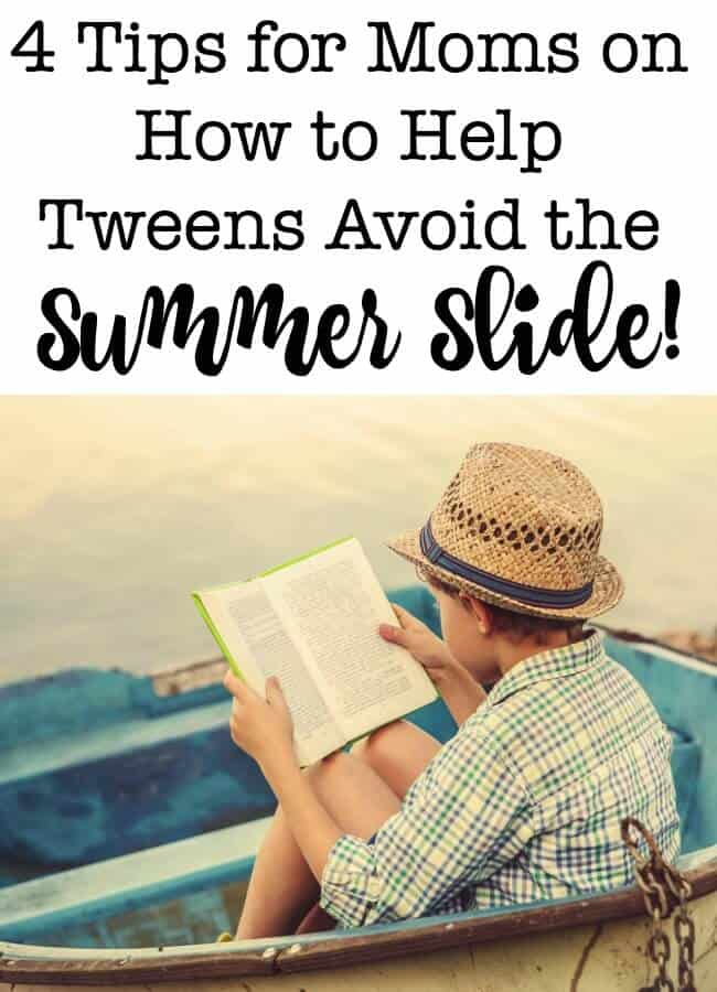While we want our tweens to enjoy their summer, we also don't want to send them back to school in the fall forgetting half of what they learned! So here's 4 tips to avoid the summer slide!