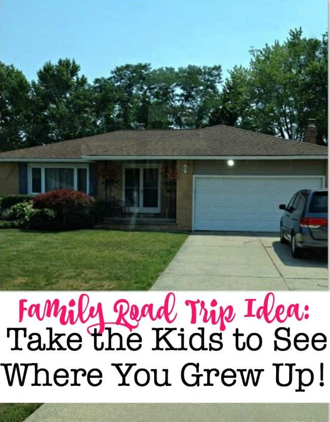 Here's an awesome road trip idea: take the kids on a family road trip to see where you grew up! For some of us, our parents still live in the same house that we grew up in, but for others of us, our parents have since sold the home where we grew up, and have moved to a totally different location, so traveling to see the grandparents isn't really showing them your roots.