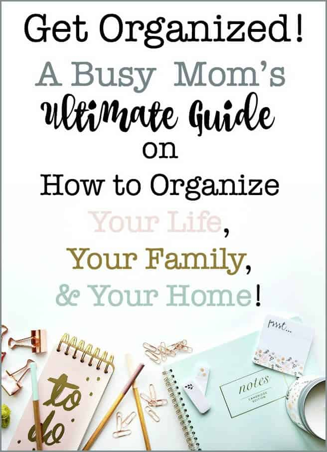 Don't we all think that we could become the Super Mom of our Dreams- if we could just get organized?! Well get your cape ready, because you CAN do this! This is the Ultimate Guide on everything you need to know to organize your life, your family, and your home!