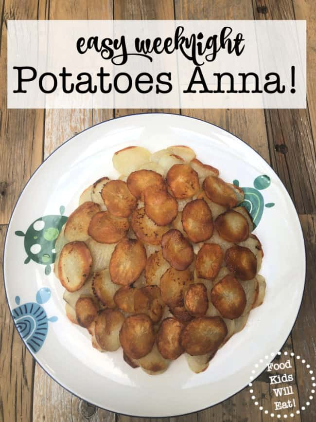 Potatoes Anna is a great weeknight dish made from just four simple ingredients- potatoes, butter, salt & pepper. Your kids will love the crispy browned top!
