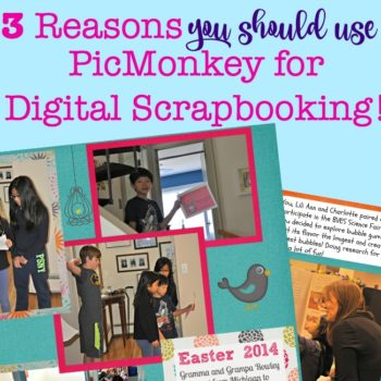 3 Reasons You Should Use PicMonkey for Digital Scrapbooking