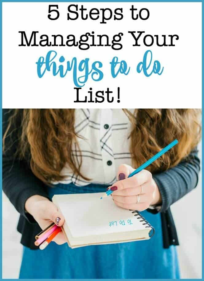 Having an organized things to do list is a great tool to use in your quest to get organized! Whether you keep yours on paper, incorporate it into your family calendar, or use an app- there are 5 steps you should follow to manage your things to do list!