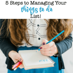 5 Steps to Managing Your Things To Do List!