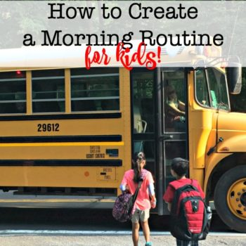 Are your mornings stressful, rushed, and leave you feeling frazzled? Here are some great tips on how to create a morning routine for kids and for you!