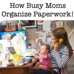 How Busy Moms Organize Paperwork!