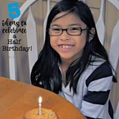 5 Ideas to Celebrate Your Child's Half Birthday!
