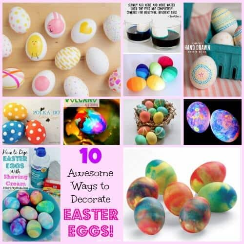 10 Awesome Ways to Decorate Easter Eggs!