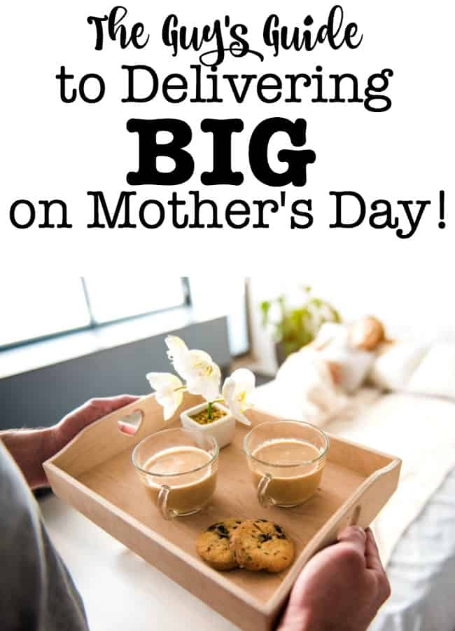 "I know that the men in our lives would love to give us the Mother's Day that we each deserve, that would fill us with happiness, and that would allow them to go back to work on Monday high-fiving one another that they ""delivered BIG"" at home on Mother's Day. But many guys don't know how to pull all of this off- so here is a guide dedicated to them."