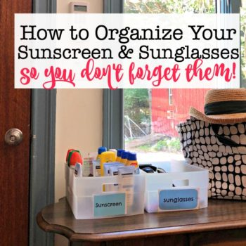 Organizing Sunscreen and Sunglasses So You Don't Forget Them!