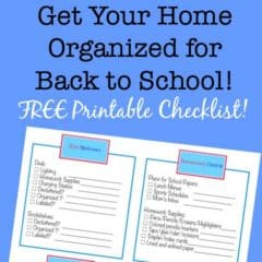 Get Your Home Organized for Back to School! {Free Printable}