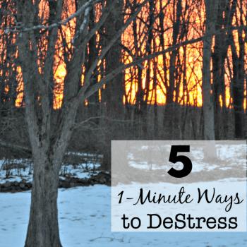 Five 1-Minute Ways to DeStress