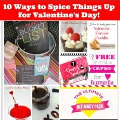 10 Ways to Spice Things Up for Valentines Day!
