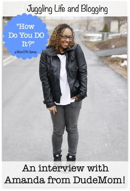 How do you DO It? Juggling Motherhood and Blogging: An interview with Amanda from Dude Mom!