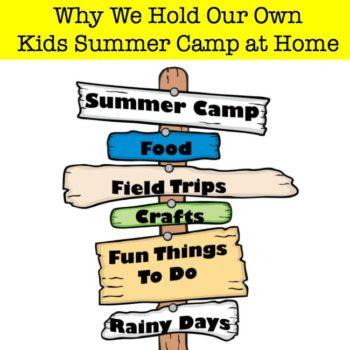 Why We Hold Our Own Kids Summer Camp At Home!