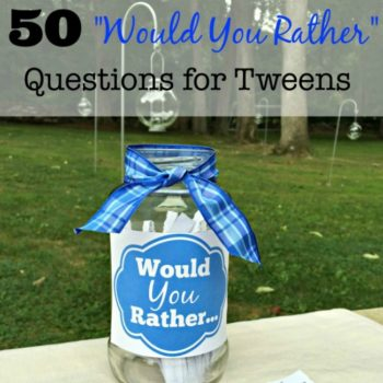 50 Would You Rather Questions for Tweens {Free Birthday Party Printable}